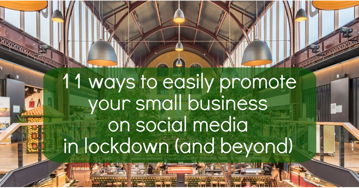 11 ways to promote your small business in lockdown