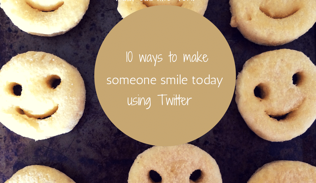 10 ways to make someone smile today using Twitter – and why it's so important