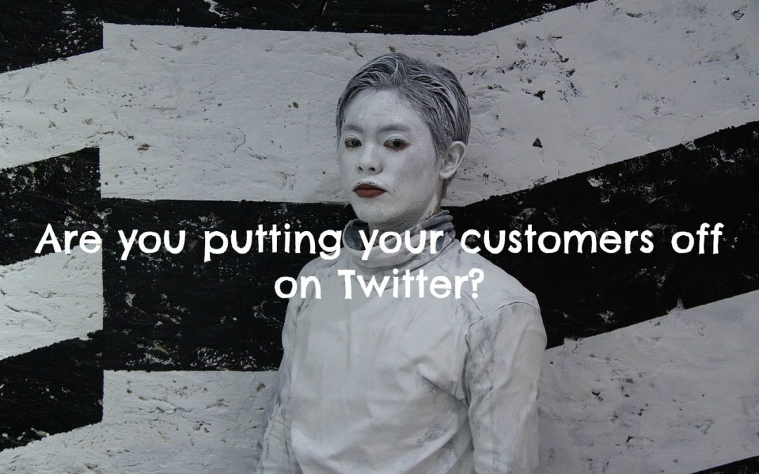 Are you putting your best customers off on Twitter? 5 common pitfalls – and how to fix them!