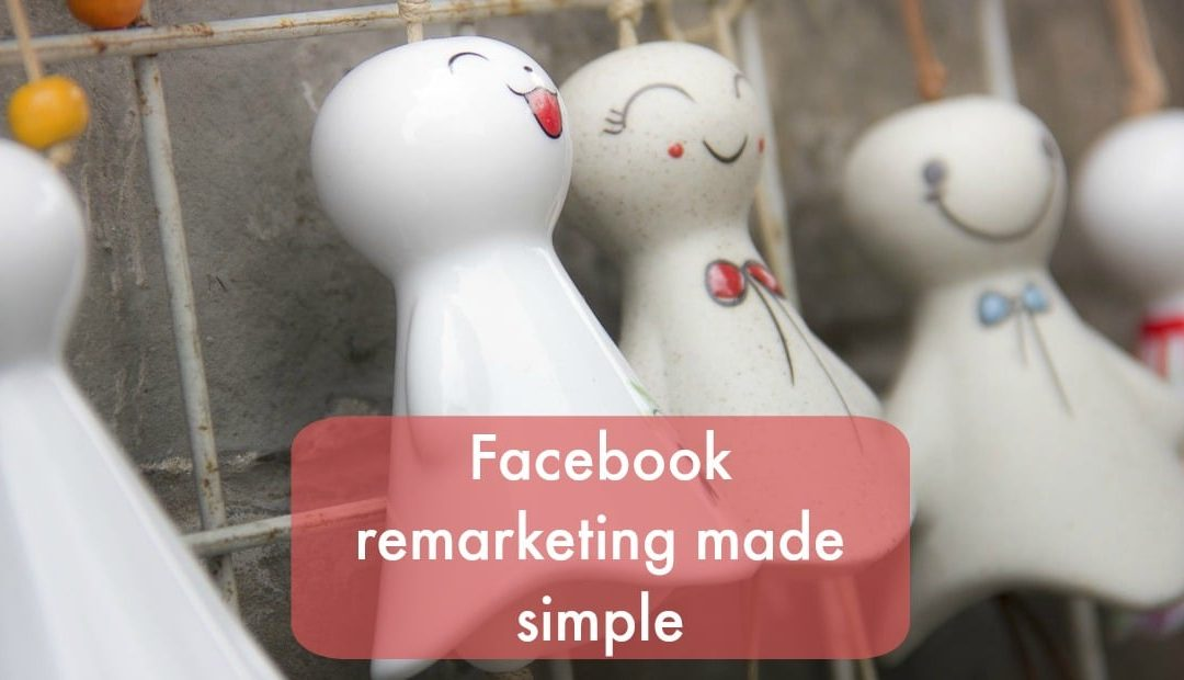 What is Facebook remarketing and why should all small businesses use it?