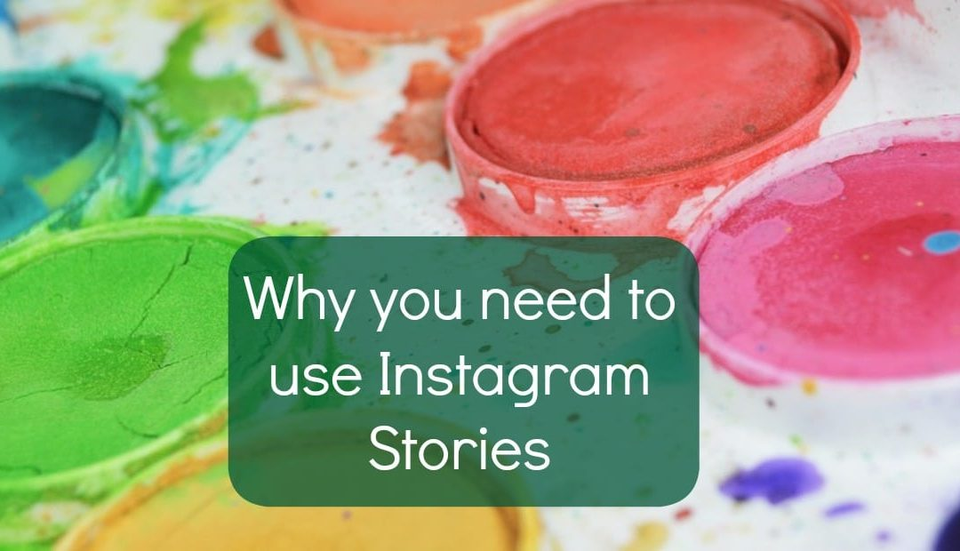 Why you need to use Instagram Stories