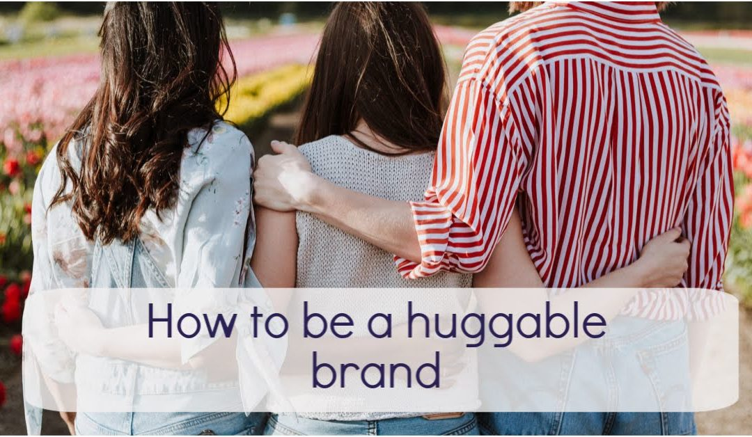 How to be a huggable brand on social media