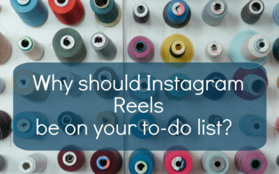 Why should Instagram Reels be on your to-do list?